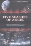 Five Seasons of Angel: Science Fiction & Fantasy Writers Discuss Their Favorite Vampire - Glenn Yeffeth