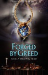 Forged by Greed - Angela Orlowski-Peart