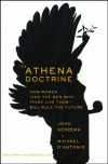 The Athena Doctrine: How Women (and the Men Who Think Like Them) Will Rule the Future - John Gerzema, Michael D'Antonio