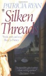 Silken Threads - Patricia Ryan