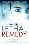 Lethal Remedy - Richard L. Mabry