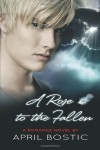 A Rose to the Fallen - April Bostic
