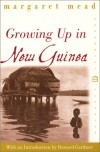 Growing Up in New Guinea: A Comparative Study of Primitive Education (Perennial Classics) - Margaret Mead