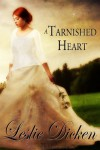 A Tarnished Heart - Leslie Dicken