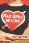 Bad Girls In Love - Cynthia Voigt, Barry David Marcus