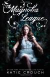 The Magnolia League - Katie Crouch