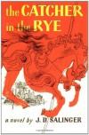 The Catcher in the Rye - J.D. Salinger