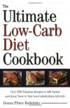 The Ultimate Low-Carb Diet Cookbook: Over 200 Fabulous Recipes to Add Variety and Great Taste to Your Low- Carbohydrate Lifestyle - Donna Pliner Rodnitzky