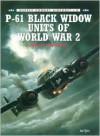 P-61 Black Widow Units Of World War 2 - Warren Thompson, Tony Holmes, Mark Styling