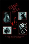 King of Cats: A Life in Five Novellas - Blake Fraina