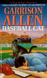 "Baseball Cat (A ""Big Mike"" Mystery, book 4) - Garrison Allen"