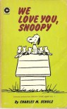 We Love You, Snoopy - Charles M. Schulz