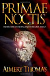 Primae Noctis (The Once and Future Lords Trilogy) (Volume 1) - Aimery Thomas