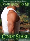 Come Back To Me (Aspen Series #4) - Cindy Stark