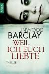 Weil ich euch liebte - Linwood Barclay, Silvia Visintini