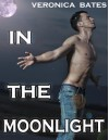 In The Moonlight (Gay Werewolf Shapeshifter) (Howling Moonlight) - Veronica Bates