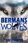 Berman's Wolves (Volume 1) - Gretchen S. B.