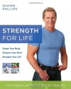 Strength for Life: The Fitness Plan for the Rest of Your Life - Shawn Phillips