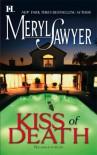 Kiss Of Death - Meryl Sawyer