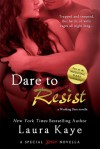 Dare to Resist - Laura Kaye