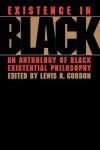 Existence in Black - Lewis R. Gordon