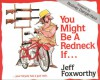 You Might Be a Redneck If.... - Jeff Foxworthy