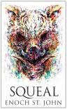 Squeal - Enoch St. John