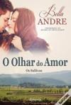 O Olhar do Amor  - Bella Andre