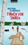 Finnen von Sinnen: Von einem, der auszog, eine finnische Frau zu heiraten - Wolfram Eilenberger