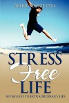 Stress Free Life: 7 Keys to Extraordinary Life - Bishop Bonnie Etta
