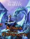 Adara und der Eisdrache - George R.R. Martin, Andreas Helweg