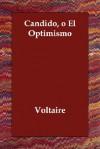 Cándido, o El Optimismo - Voltaire
