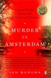 Murder in Amsterdam: Liberal Europe, Islam, and the Limits of Tolerence - Ian Buruma
