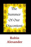 The Summer of Our Discontent - Robin Alexander