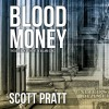 Blood Money: Joe Dillard Series No. 6 - Scott Pratt, Tim Campbell