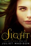 Sight: The Delta Girls - Book One - Juliet Madison
