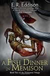 A Fish Dinner in Memison (Zimiamvia) - E. R. Eddison, James Stephens
