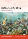 Borodino 1812: Napoleon's great gamble - Philip J. Haythornthwaite, Peter Dennis