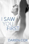 I Saw You First - Darien Cox