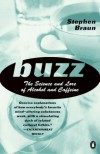 Buzz: The Science and Lore of Alcohol and Caffeine - Stephen Braun