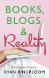 Books, Blogs, & Reality - Ryan Ringbloom