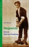 Iluzjonista. Historia Harry'ego Houdiniego - Paul Sherman