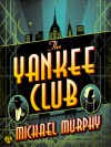 The Yankee Club - Michael Murphy