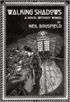 Walking Shadows: A Novel without Words - Neil Bousfield