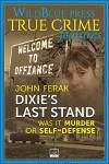 Dixie's Last Stand: Was It Murder or Self-Defense? - John Ferak