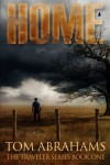 Home: A Post Apocalyptic/Dystopian Adventure (The Traveler) (Volume 1) - Tom Abrahams