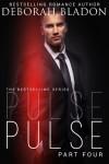 Pulse - Part Four - Deborah Bladon