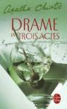 Drame en trois actes - Agatha Christie