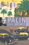 Around The World In Eighty Days by Palin, Michael (2009) Paperback - Michael Palin