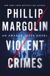 Violent Crimes: An Amanda Jaffe Novel (Amanda Jaffe Series) - Phillip Margolin